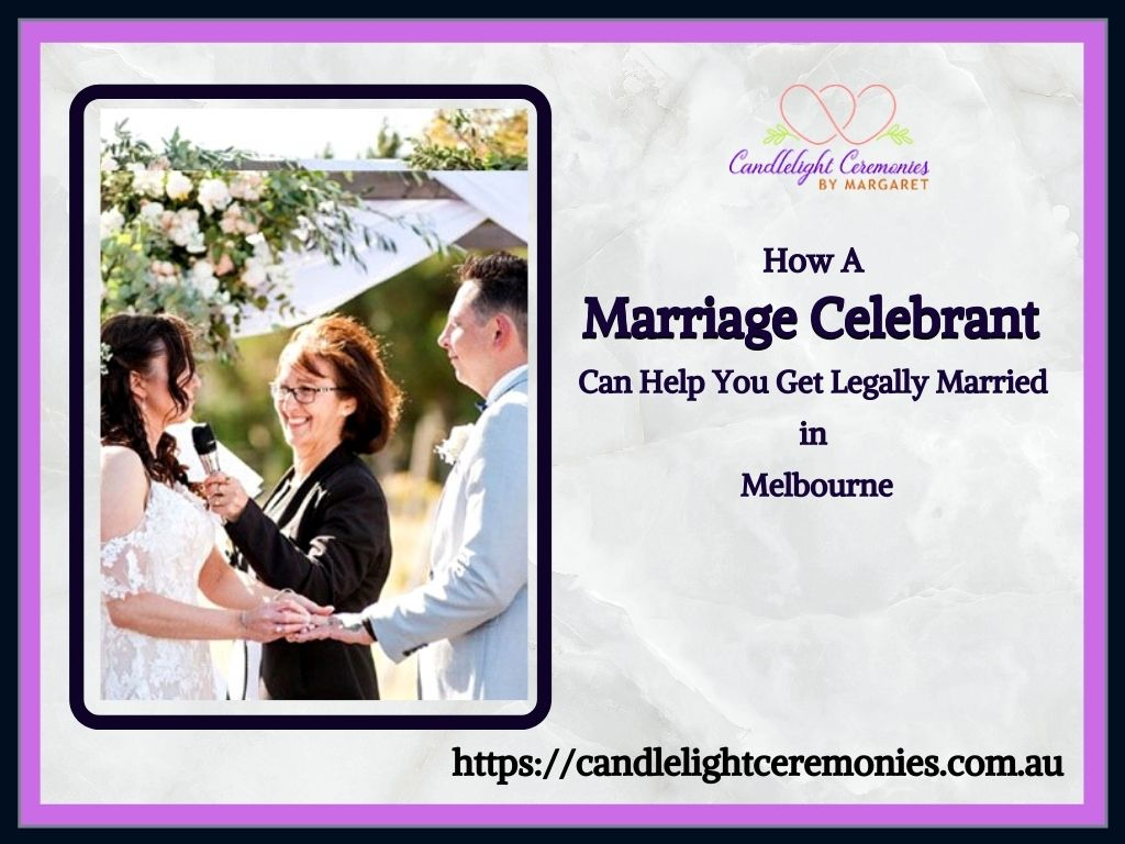 How A Marriage Celebrant Can Help You Get Legally Married in Melbourne